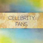 Celebrity Fans